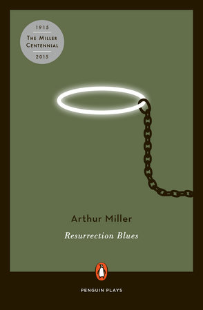 Resurrection Blues by Arthur Miller