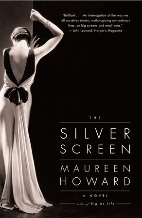 The Silver Screen by Maureen Howard