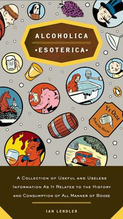 Alcoholica Esoterica by Ian Lendler