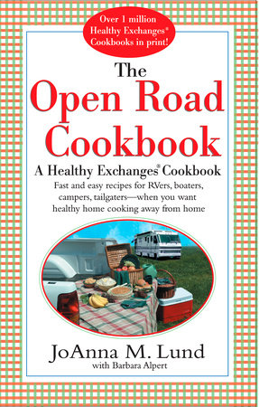 The Open Road Cookbook by JoAnna M. Lund and Barbara Alpert