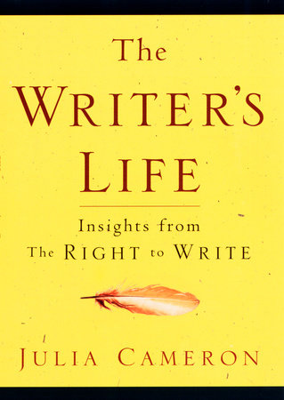 The Writer's Life by Julia Cameron