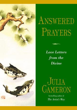 Answered Prayers by Julia Cameron