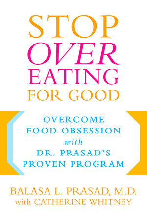Stop Overeating for Good by Catherine Whitney and Balasa Prasad