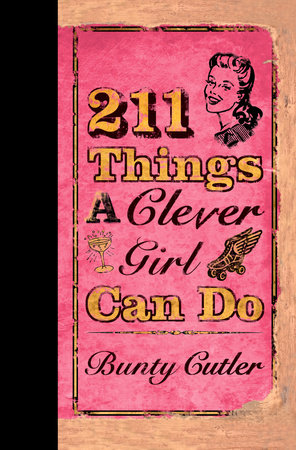 211 Things a Clever Girl Can Do by Bunty Cutler