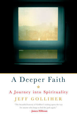 A Deeper Faith by Jeff Golliher