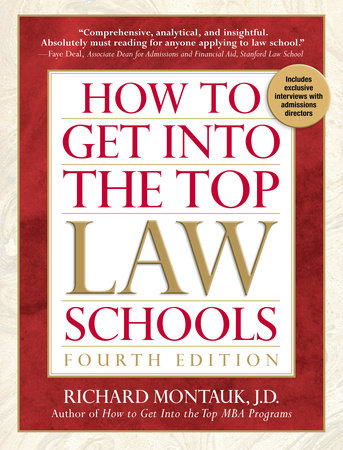 How to Get Into the Top Law Schools, 4th edition by Richard Montauk