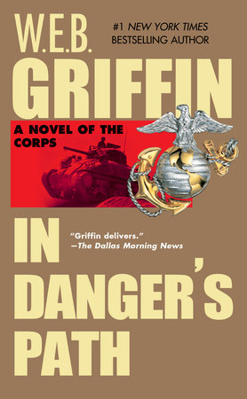In Danger's Path by W.E.B. Griffin