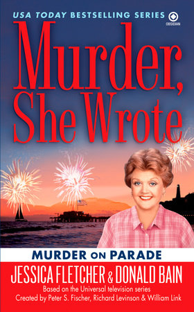 Murder, She Wrote: Murder on Parade by Jessica Fletcher and Donald Bain