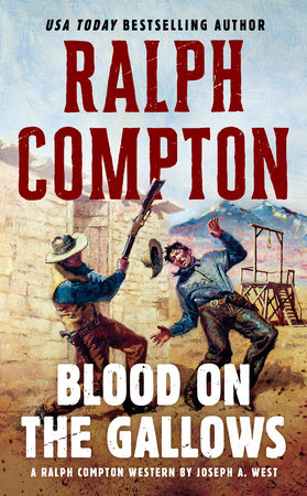 Blood on the Gallows by Ralph Compton and Joseph A. West