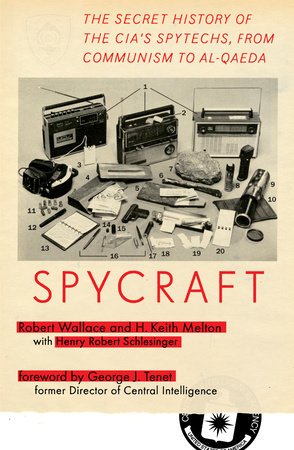 Spycraft by Robert Wallace, H. Keith Melton and Henry R. Schlesinger