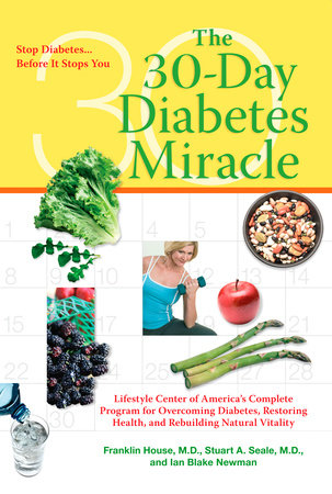 The 30-Day Diabetes Miracle by Franklin House, Stuart Seale and Ian Blake Newman