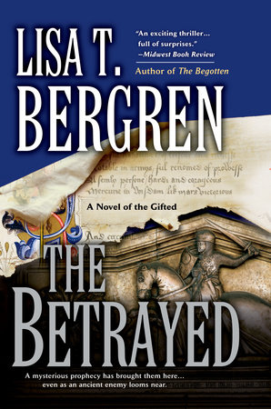 The Betrayed by Lisa T. Bergren