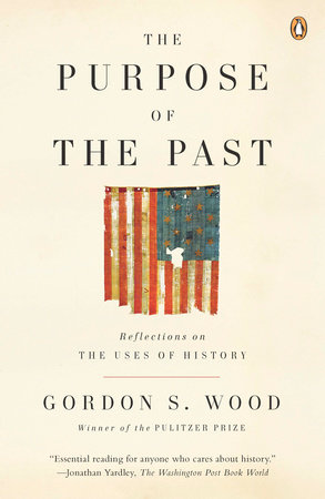 The Purpose of the Past by Gordon S. Wood