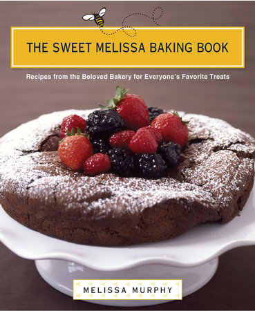 The Sweet Melissa Baking Book by Melissa Murphy