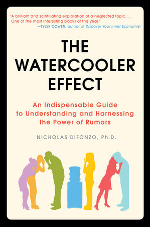 The Watercooler Effect by Nicholas DiFonzo Ph.D.