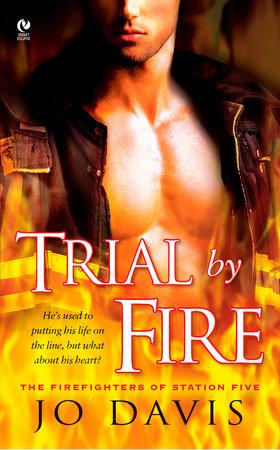 Trial By Fire by Jo Davis