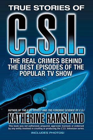 True Stories of CSI by Katherine Ramsland