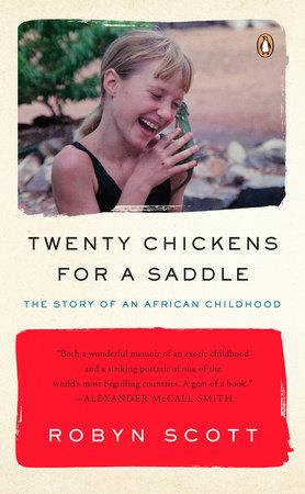 Twenty Chickens for a Saddle by Robyn Scott