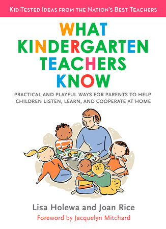 What Kindergarten Teachers Know by Lisa Holewa and Joan Rice