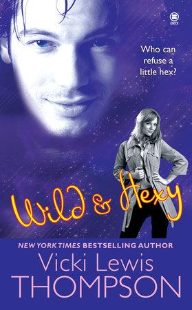Wild & Hexy by Vicki Lewis Thompson