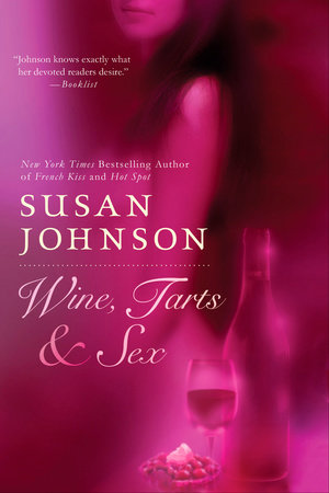 Wine, Tarts, & Sex by Susan Johnson