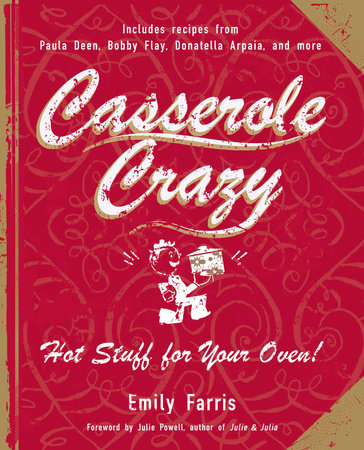 Casserole Crazy by Emily Farris