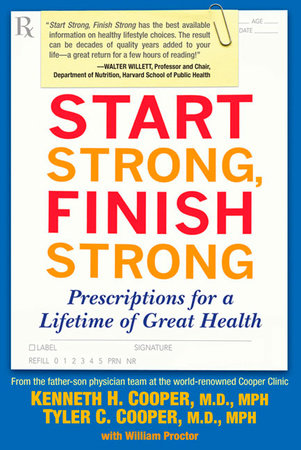 Start Strong, Finish Strong by Kenneth Cooper M.D., MPH and Tyler Cooper M.D., MPH