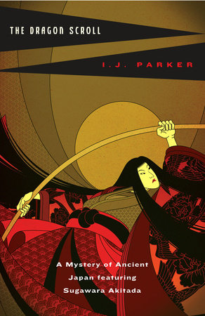 The Dragon Scroll by I. J. Parker