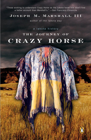 The Journey of Crazy Horse by Joseph M. Marshall III