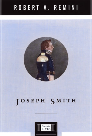 Joseph Smith by Robert V. Remini
