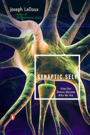 Synaptic Self by Joseph LeDoux
