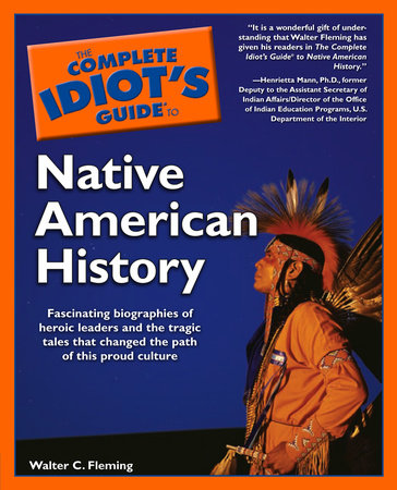The Complete Idiot's Guide to Native American History by Walter Fleming