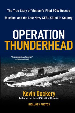 Operation Thunderhead by Kevin Dockery