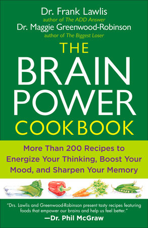 The Brain Power Cookbook by Frank Lawlis and Maggie Greenwood-Robinson