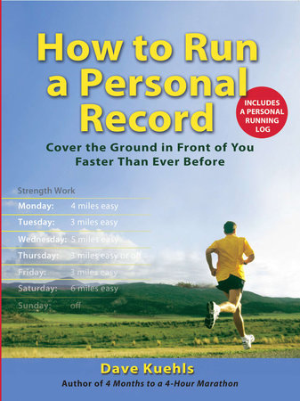 How to Run a Personal Record by Dave Kuehls