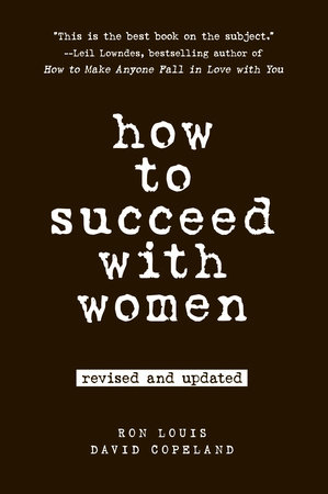 How to Succeed with Women by Ron Louis and David Copeland