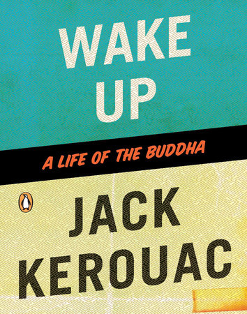 Wake Up by Jack Kerouac