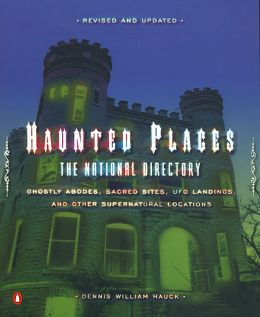 Haunted Places by Dennis William Hauck