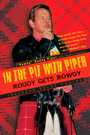 In The Pit With Piper by Rowdy Roddy Piper and Robert Picarello