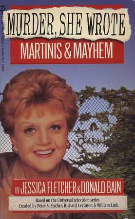 Murder, She Wrote: Martinis and Mayhem by Jessica Fletcher and Donald Bain