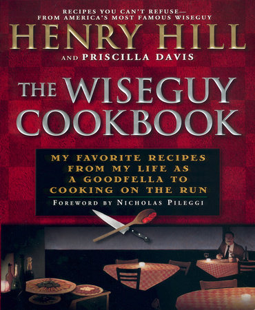 The Wise Guy Cookbook by Henry Hill and Priscilla Davis