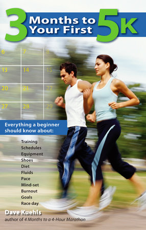 3 Months to Your First 5k by Dave Kuehls