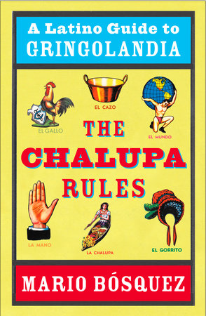The Chalupa Rules by Mario Bosquez
