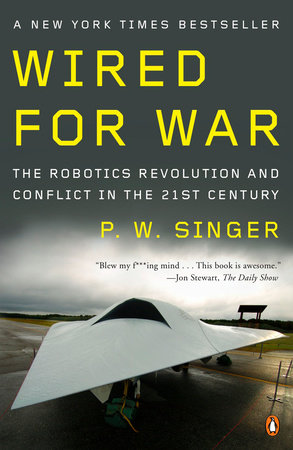 Wired for War by P. W. Singer