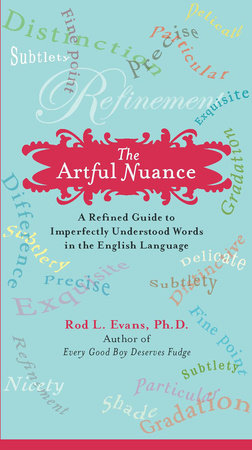 The Artful Nuance by Rod L. Evans Ph.D.