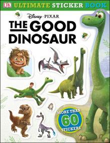 Ultimate Sticker Book: The Good Dinosaur