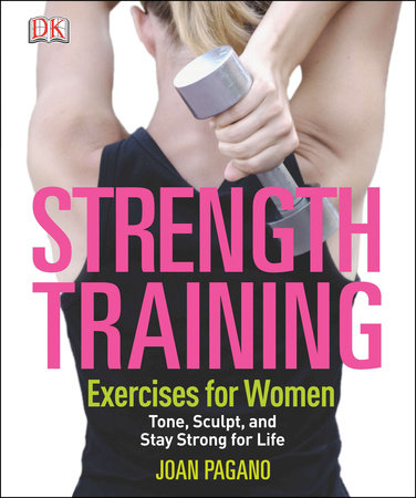Strength Training Exercises for Women by Joan Pagano