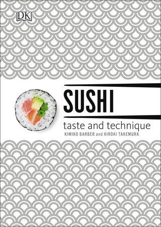 Sushi by Kimiko Barber and Hiroki Takemura
