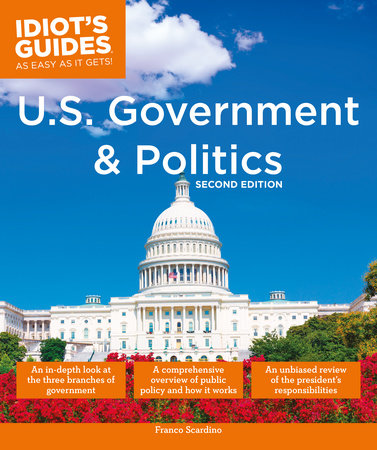 Idiot's Guides: U.S. Government and Politics, 2E