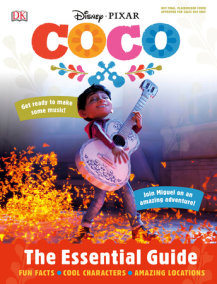 Disney Pixar Coco: The Essential Guide